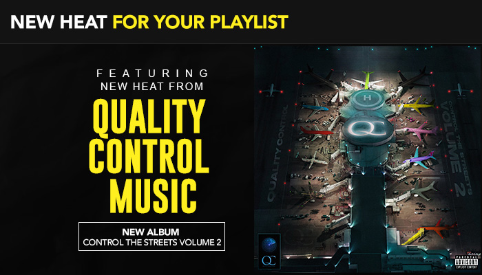 Quality Control – Control The Streets Volume 2 – New Heat For Your Playlist_August 2019