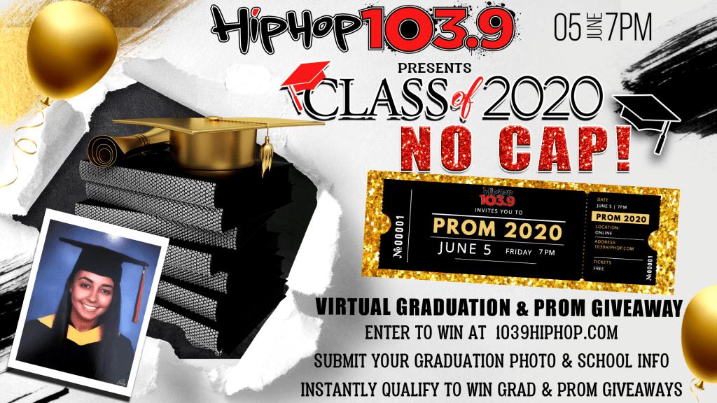 Hip-Hop 103.9 Presents Class of 2020 No Cap